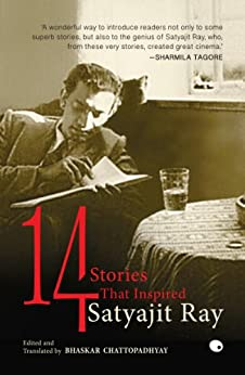 14 : Stories That Inspired Satyajit Ray by [Chattopadhyay, Bhaskar]