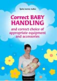 Correct Baby Handling and Correct Choice of Appropriate Equipment and Accessories