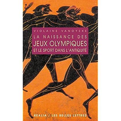 La Naissance des jeux olympiques et le sport dans l'antiquité (Realia t. 13)