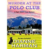 Murder at the Polo Club: A High Desert Cozy Mystery (English Edition)