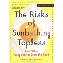 The Risks of Sunbathing Topless: And Other Funny Stories from the Road