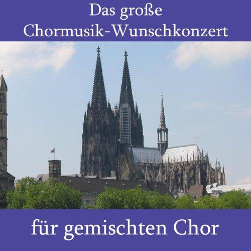 Das große Chormusik-Wunschkonzert für gemischten Chor