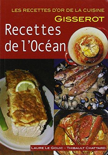 Recettes de l'Ocean - Recettes d'Or par LE GOUIC Laure