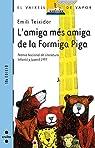 L'amiga més amiga de la Formiga Piga par Emili Teixidor i Viladecàs