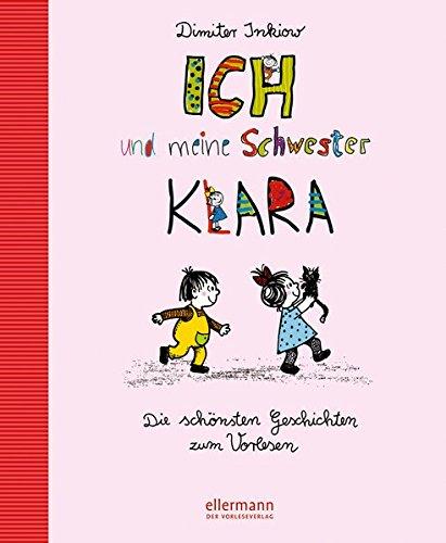 Ich und meine Schwester Klara: Die schönsten Geschichten zum Vorlesen (Grosse Vorlesebücher)