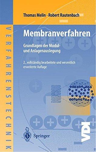 Membranverfahren: Grundlagen der Modul- und Anlagenauslegung (VDI-Buch) - Membran-module