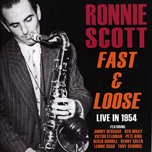 Ronnie Scott - Fast & Loose Live in 1954 -