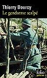 Le gendarme scalpé: Une enquête de Célestin Louise, flic et soldat dans la guerre de 14-18