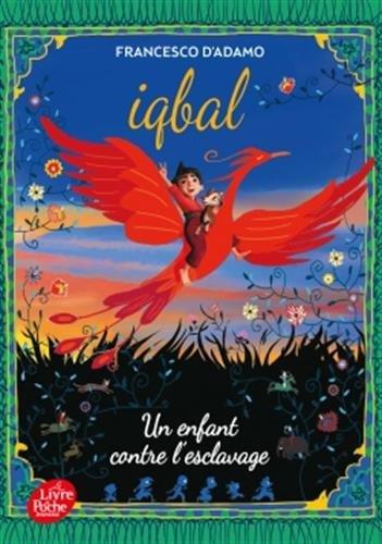 Iqbal, un enfant contre l'esclavage par Francesco D'Adamo