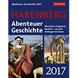 Abenteuer Geschichte - Kalender 2017: Menschen, Ereignisse, Epochen - von den Anfängen bis heute