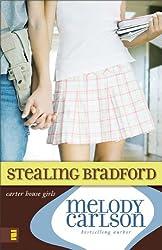 [(Stealing Bradford )] [Author: Melody Carlson] [May-2008]