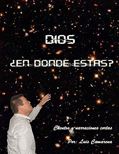 dios-en-donde-estas-cuentos-y-narraciones-cortas-spanish-edition
