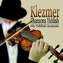 Klezmer - Chansons Yiddish - My Yiddish Momme
