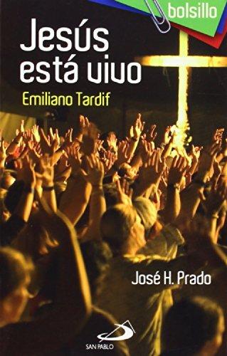 Jesús está vivo. Emiliano Tardif (Bolsillo San Pablo) por José Prado Flores