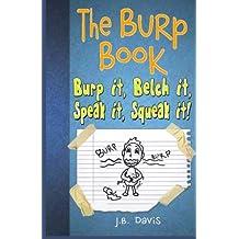 The Burp Book: Burp it, Belch it, Speak it, Squeak it!