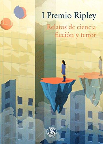 I Premio Ripley: Relatos de ciencia ficción y terror de [Autores, Varios]