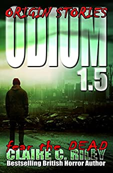 Odium 1.5: Origin Stories (The Dead Saga Book 2) by [Riley, Claire C]