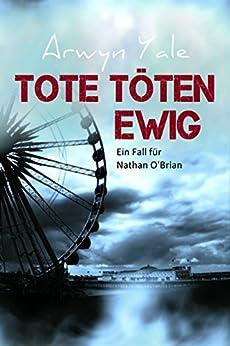 Tote töten ewig: Ein Fall für Nathan O'Brian 3