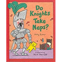 Do Knights Take Naps? by Kathy Tucker (2002-07-11)