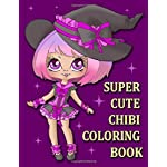 A Super Cute Chibi Coloring Book: Gorgeous Coloring Book for Girls (Anime Manga Coloring Book for Adults and Kids)