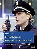 Psychologisches Grundwissen für die Polizei: Ein Lehrbuch. Mit Online-Materialien