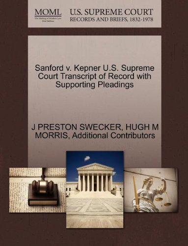 Sanford v. Kepner U.S. Supreme Court Transcript of Record with Supporting Pleadings