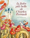 Le fiabe più belle di Charles Perrault. Ediz. illustrata