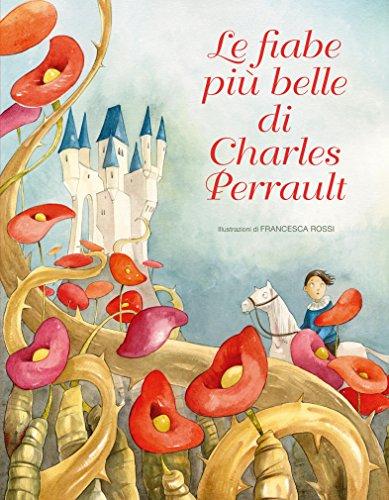 Le fiabe pi belle di Charles Perrault. Ediz. illustrata