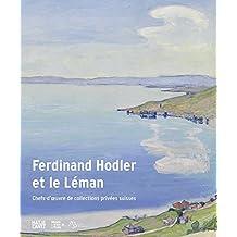 Ferdinand Hodler et le Léman: Chefs-d'oeuvre de collections privées suisses