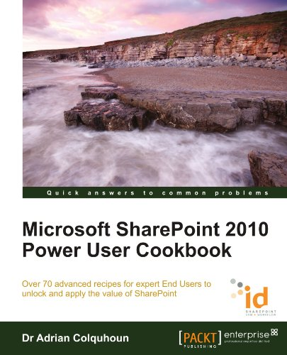 Microsoft SharePoint 2010 Power User Cookbook: SharePoint Applied Cover Image