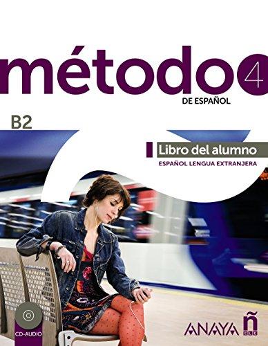 Método 4 Anayaele. Libro del Alumno. B2 (Métodos - Método - Método 4 De Español B2 - Libro Del Alumno)