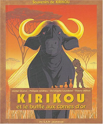 Kirikou et le buffle aux cornes d'or de Michel Ocelot (9 juin 2004) Broché