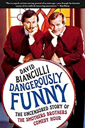 [Dangerously Funny: The Uncensored Story of the Smothers Brothers Comedy Hour] (By: David Bianculli) [published: December, 2009]