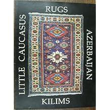 Rugs and Flatweaves of the Transcaucasus
