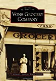 Vons Grocery Company (Images of America) by Michael L. Stark (2014-06-02) - Michael L. Stark;Wendy Kennedy