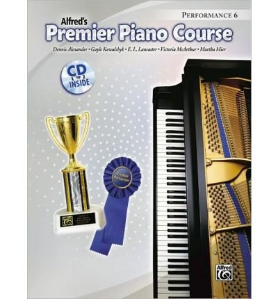 [(Premier Piano Course Performance, Bk 6: Book & CD )] [Author: Alfred Publishing] [Jul-2010]