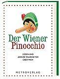Der Wiener Pinocchio: Lügen und andere Wahrheiten über Wien -