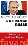 La France russe - Enquête sur les réseaux de Poutine (Documents) - Format Kindle - 9782213702766 - 13,99 €