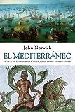 El Mediterráneo: Un mar de encuentros y conflictos entre civilizaciones (Ariel)