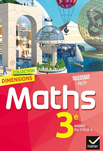 Dimensions Mathématiques 3e - Manuel de l'élève - Nouveau programme 2016