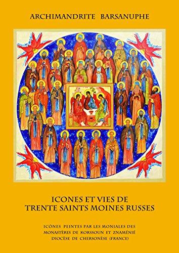 ICONES ET VIES DE TRENTE SAINTS MOINES RUSSES par Archimandrite BARSANUPHE