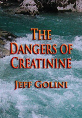 The Dangers of Creatinine (English Edition)