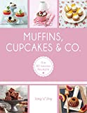 Muffins, Cupcakes & Co.: Die 80 besten Rezepte (GU König und Berg)