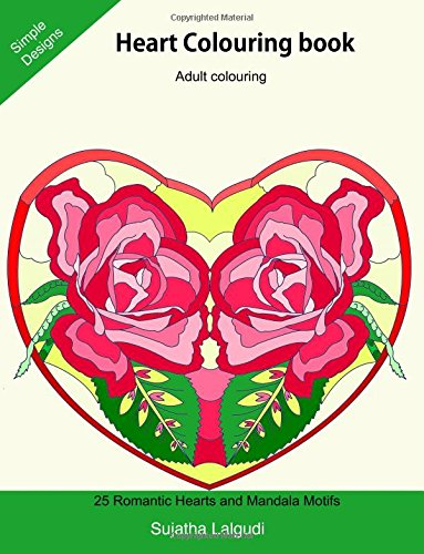 Heart Colouring book ~ Adult colouring: Valentines Day Gifts for Girlfriend, Wife, Mom, Gorgeous Colouring for Girls, Mandalas, Romantic Hearts