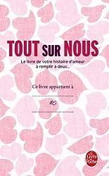 Tout sur nous: Le Livre de votre histoire d'amour à remplir à deux....