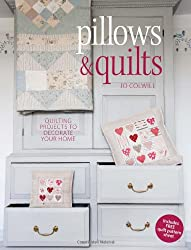 Pillows & Quilts: Quilting Projects to Decorate Your Home [With Pattern(s)]