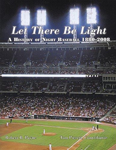 Let There Be Light: A History of Night Baseball 1880-2008 (English Edition) por Tom Pierett