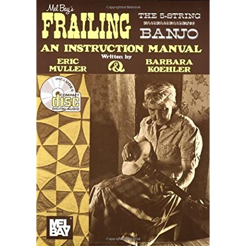 Frailing the 5-String Banjo (Sunny Mountain Records) by Eric Muller (29-May-2002) Paperback