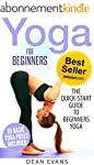 Yoga For Beginners: The Quick Start G...
