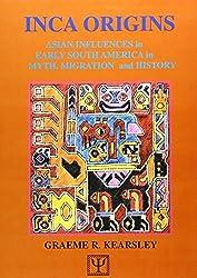 Inca Origins by Graeme R. Kearsley (2003-06-01)